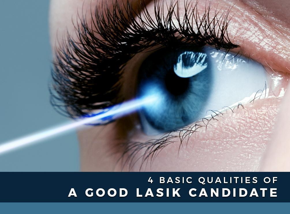 4 Basic Qualities Of A Good LASIK Candidate