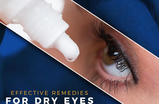 Effective Remedies for Dry Eyes