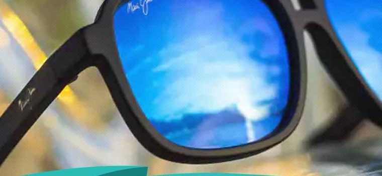 Maui Jim®: Exquisite Color, Clarity and Detail